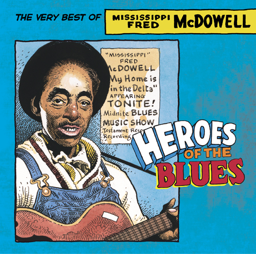 Heroes Of The Blues: The Very Best Of Mississippi Fred McDowell