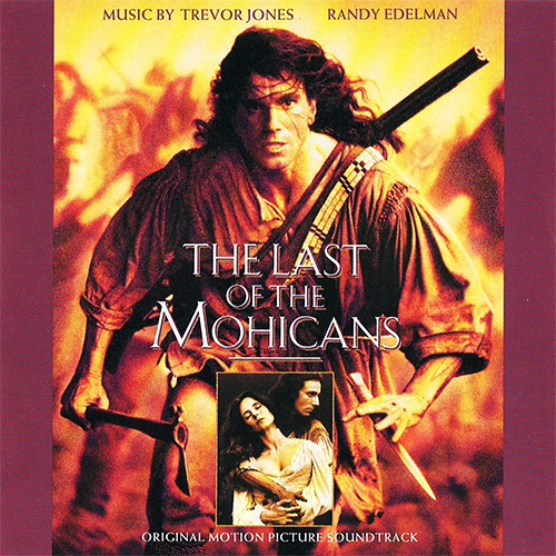 The Last Of The Mohicans [Original Motion Picture Soundtrack]