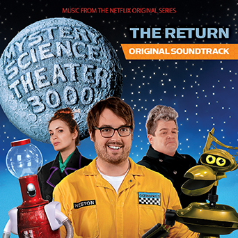 MST3K: The Return - Music From The Netflix Original Series