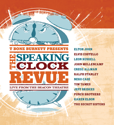 T Bone Burnett Presents The Speaking Clock Revue Live From The Beacon Theatre