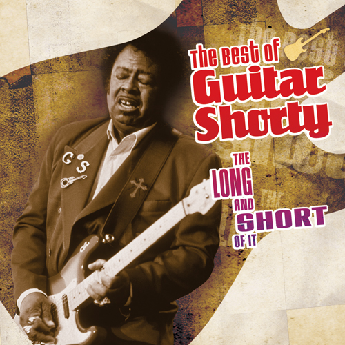 The Long And Short Of It: The Best Of Guitar Shorty