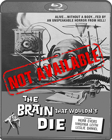 The Brain That Wouldn't Die (SOLD OUT)