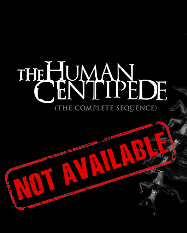 Product_Not_Available_Human_Centipede_Complete_Sequence_BD