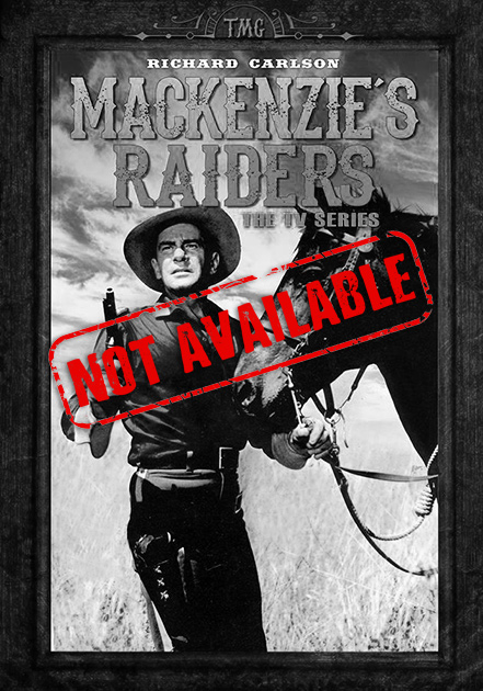 Mackenzie's Raiders: The TV Series (SOLD OUT)