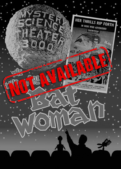 MST3K: The Wild World Of Batwoman (SOLD OUT)