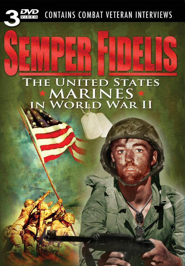 Semper Fidelis: The United States Marines In World War II