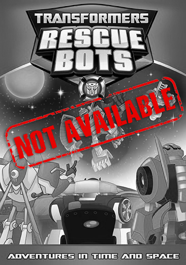 Transformers Rescue Bots: Adventures In Time And Space (SOLD OUT)
