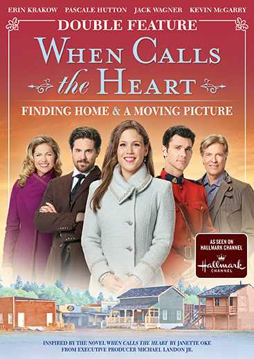 When Calls The Heart: Finding Home & A Moving Picture [Double Feature]
