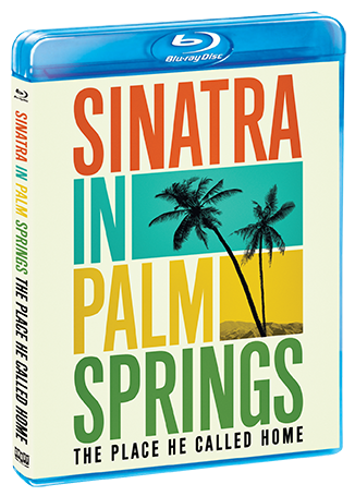 Sinatra In Palm Springs: The Place He Called Home