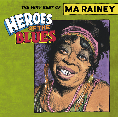 Heroes Of The Blues: The Very Best Of Ma Rainey