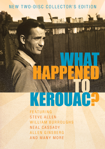 What Happened To Kerouac? [Collector's Edition]
