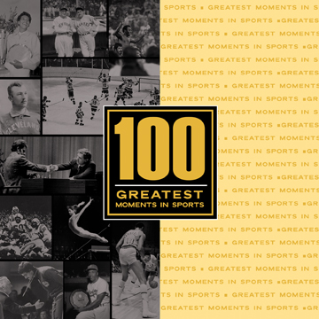 100 Greatest Sports Moments
