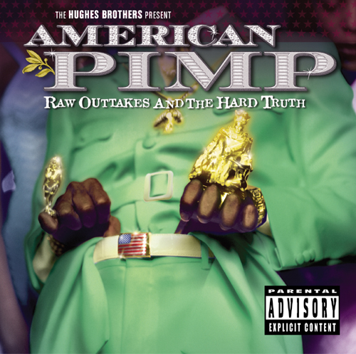 American Pimp: Raw Outtakes & The Hard Truth [Soundtrack]