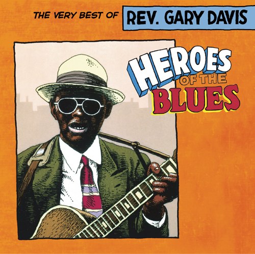 Heroes Of The Blues: The Very Best Of Rev. Gary Davis