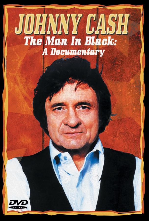 Johnny Cash: The Man In Black: A Documentary