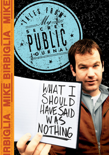 What I Should Have Said Was Nothing: Tales From My Secret Public Journal