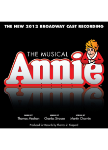 Annie: The New 2012 Broadway Cast Recording